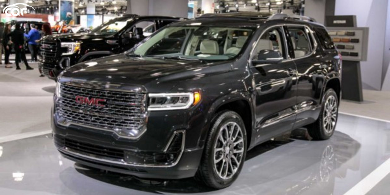 2021 Gmc Acadia Review Release Date Engines Mpg Prices Specs